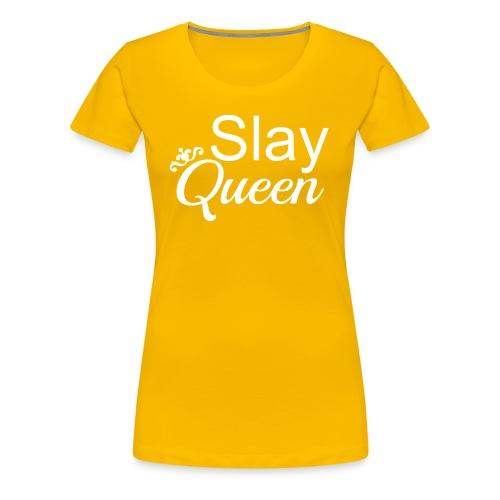 Slay My Queens - White Text - Women's Premium T-Shirt
