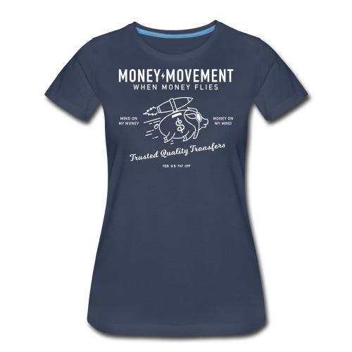 quality fund transfers - Women's Premium T-Shirt