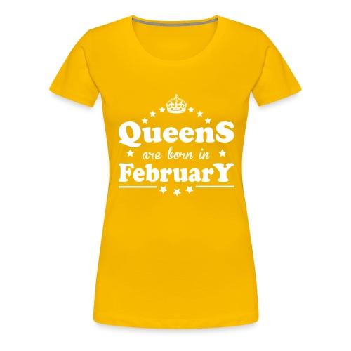 Queens are born in February - Women's Premium T-Shirt