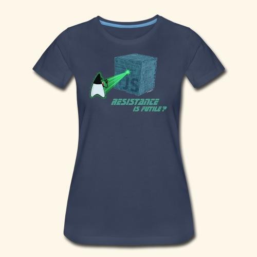 Resistance is futile? - Women's Premium T-Shirt