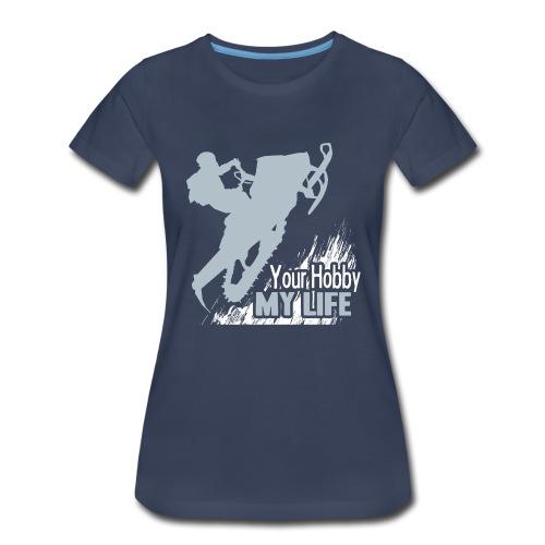 Snowmobile Hobby Life - Women's Premium T-Shirt