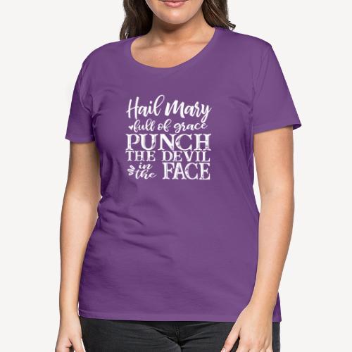 HAIL MARY FULL OF GRACE - Women's Premium T-Shirt