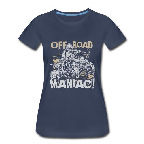 ATV Quad Off-Road Maniac - Women's Premium T-Shirt