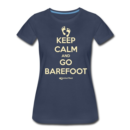 Keep Calm and Go Barefoot - Women's Premium T-Shirt