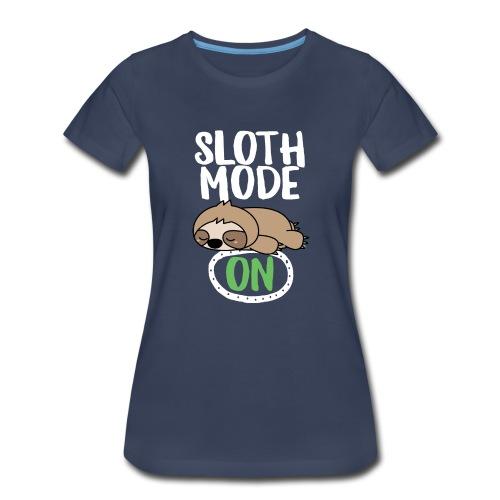 Sloth Mode On - Women's Premium T-Shirt