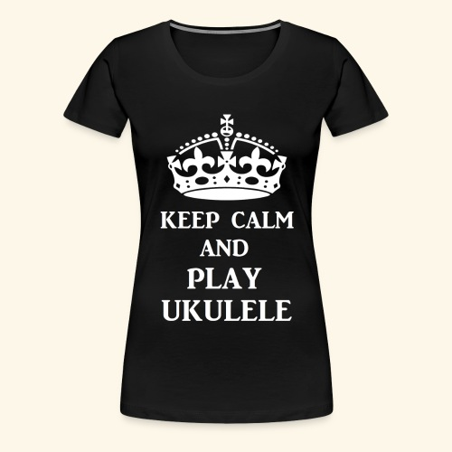 keepcalmplayukulelewht - Women's Premium T-Shirt