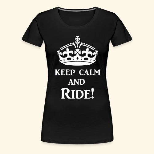 keep calm ride wht - Women's Premium T-Shirt