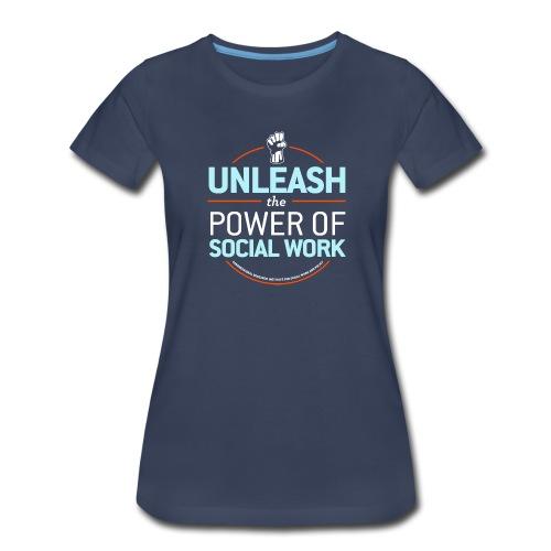 Unleash the Power of Social Work - Women's Premium T-Shirt