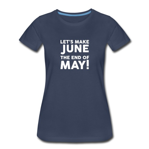The End Of May Funny - Women's Premium T-Shirt