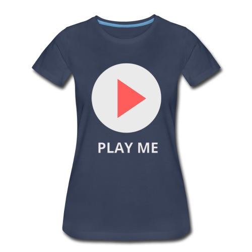 play me - Women's Premium T-Shirt