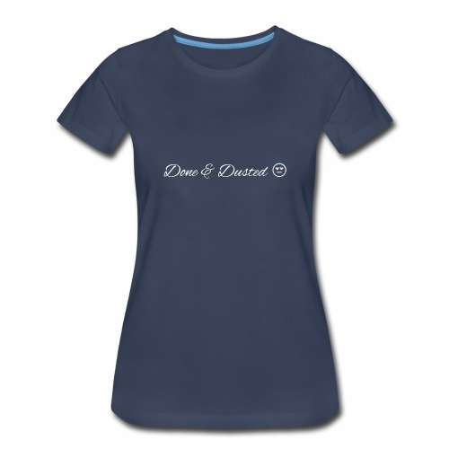 Done & Dusted White logo Plain Face - Women's Premium T-Shirt