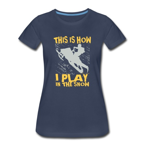 Snowmobile Snow Play - Women's Premium T-Shirt