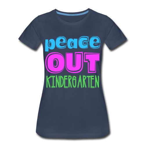 Kreative In Kinder Peace Out - Women's Premium T-Shirt