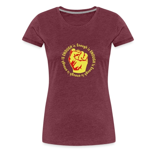 Enough is ENOUGH - Women's Premium T-Shirt