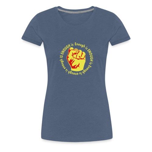 Enough is ENOUGH - Women's Premium T-Shirt