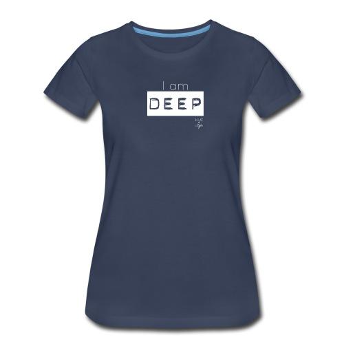 I am DEEP - Women's Premium T-Shirt