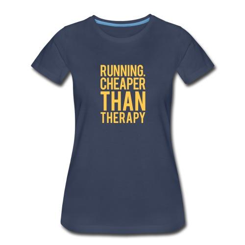 Running cheaper than therapy - Women's Premium T-Shirt