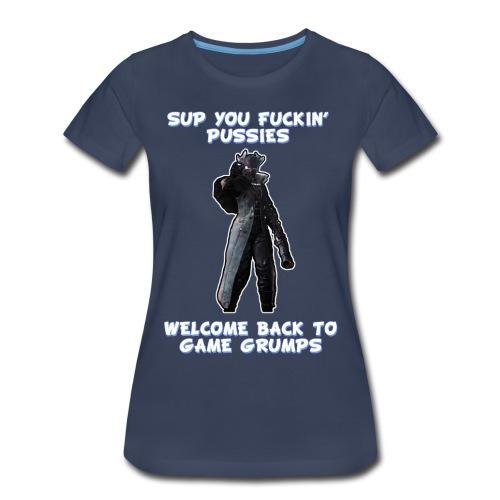 Sup You Fuckin' Pussies!? - Women's Premium T-Shirt