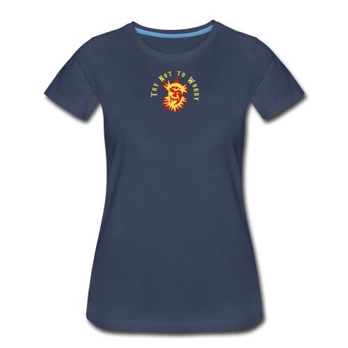 Try Not to Worry - Women's Premium T-Shirt