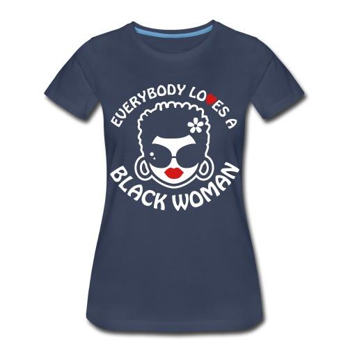 Everybody Loves Black Woman Reverse 2 - Women's Premium T-Shirt