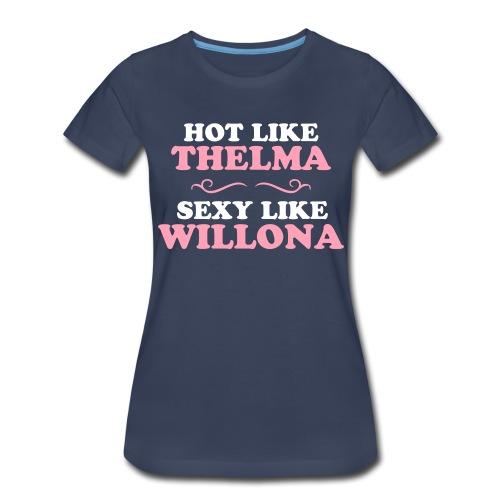 Hot Like Thelma - Sexy Like Wylona Shirt (light ty - Women's Premium T-Shirt