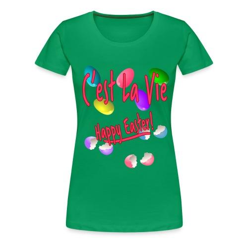 C'est La Vie, Easter Broken Eggs, Cest la vie - Women's Premium T-Shirt