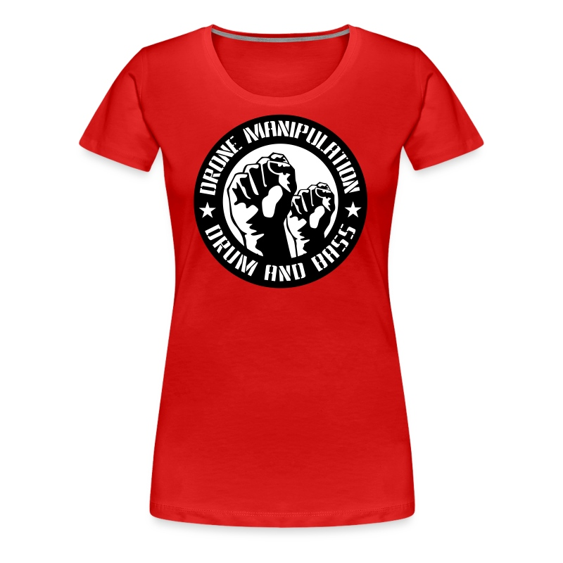 Drone Manipulation FISTS UP - Women's Premium T-Shirt