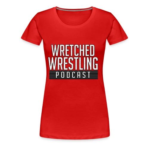 Wretched Wrestling Shirt - Women's Premium T-Shirt