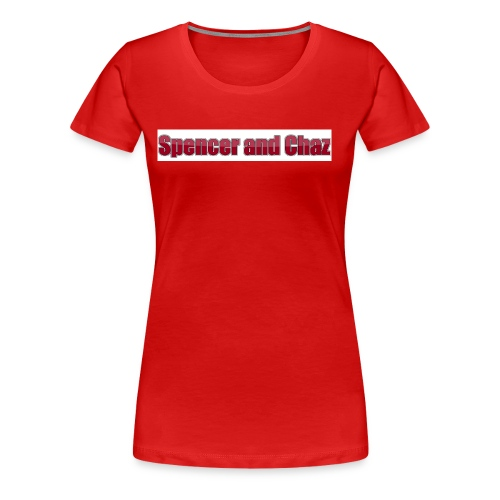 Spencer and Chaz - Women's Premium T-Shirt
