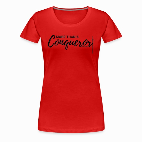 More Than A Conqueror - Women's Premium T-Shirt