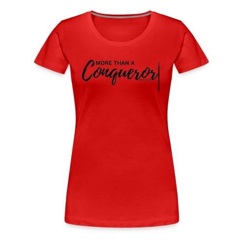 More Than A Conqueror - Women's Premium T-Shirt