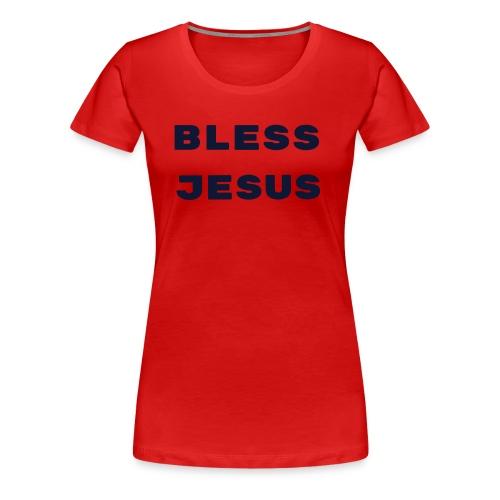 BLESS JESUS T-Shirt - Women's Premium T-Shirt