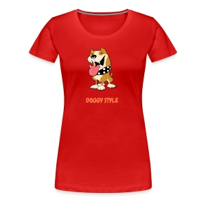 DOGGY STYLE right here - Women's Premium T-Shirt