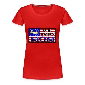Proud Army mom - Women's Premium T-Shirt
