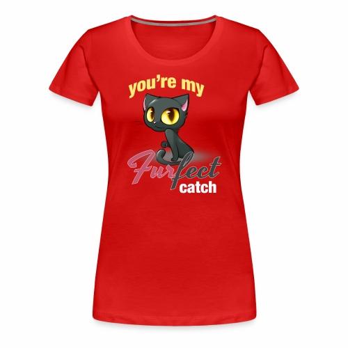 FURFECT CATCH - Women's Premium T-Shirt
