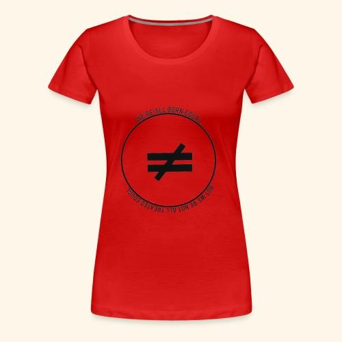 Stay True - Women's Premium T-Shirt