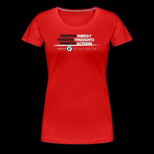 1NE POSITIVE ENERGY THOUGHTS ACTION WHT - Women's Premium T-Shirt