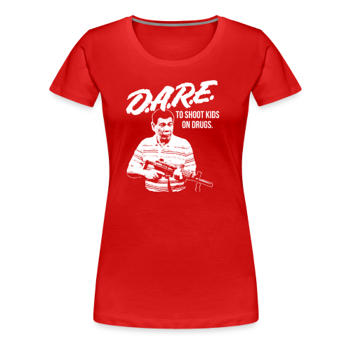 DARE DUTERTE - Women's Premium T-Shirt