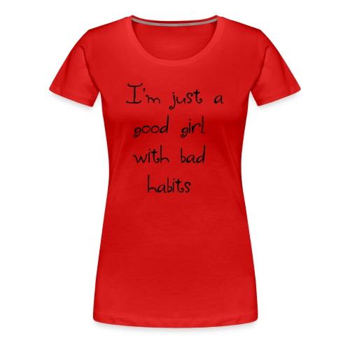 Just a good girl - Women's Premium T-Shirt