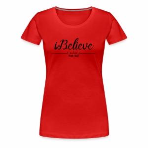 iBelieve - Women's Premium T-Shirt