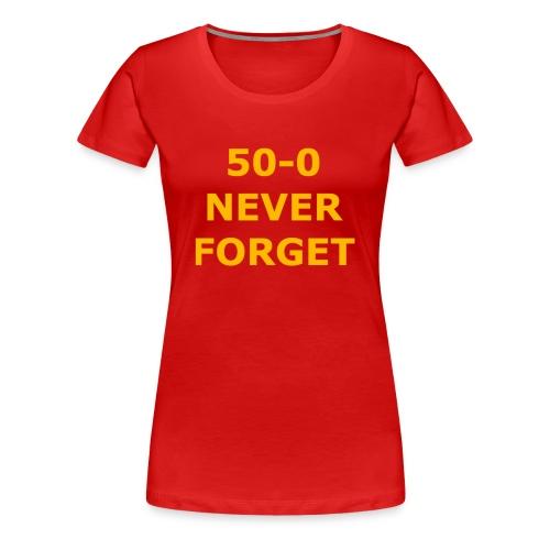 50 - 0 Never Forget Shirt - Women's Premium T-Shirt