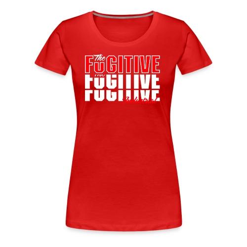FUGITIVE 562 - Women's Premium T-Shirt