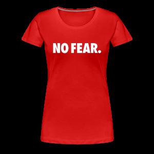 NO FEAR - Women's Premium T-Shirt