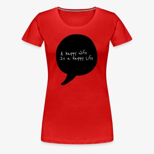 Happy Life - Women's Premium T-Shirt