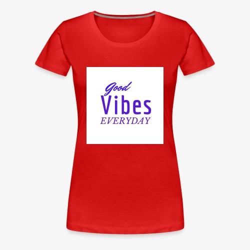 Everyday vibes - Women's Premium T-Shirt