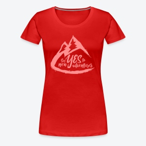 Say Yes to Adventure - Coloured - Women's Premium T-Shirt