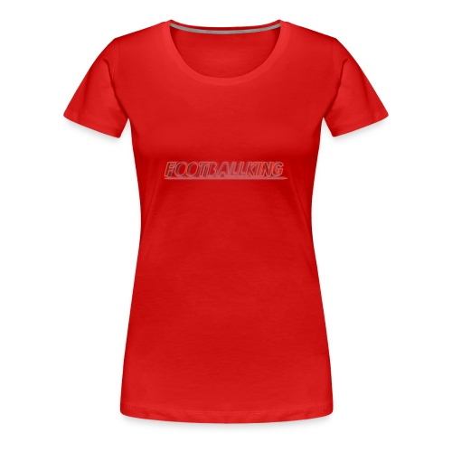 Footballking - Women's Premium T-Shirt