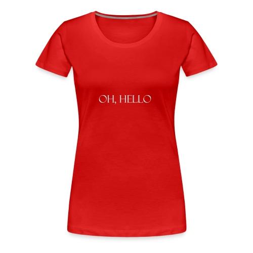 OH HELLO - Women's Premium T-Shirt