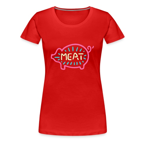 Meat Neon - Women's Premium T-Shirt
