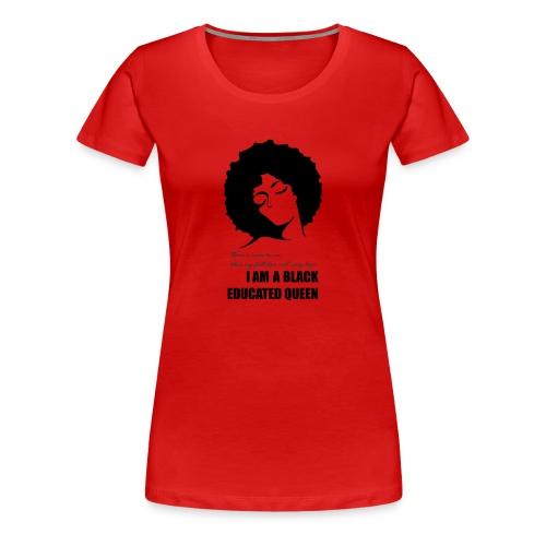 Black & Educated - Women's Premium T-Shirt